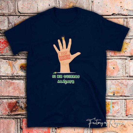 Camiseta unisex Si Me Quieres Aléjate ❤️