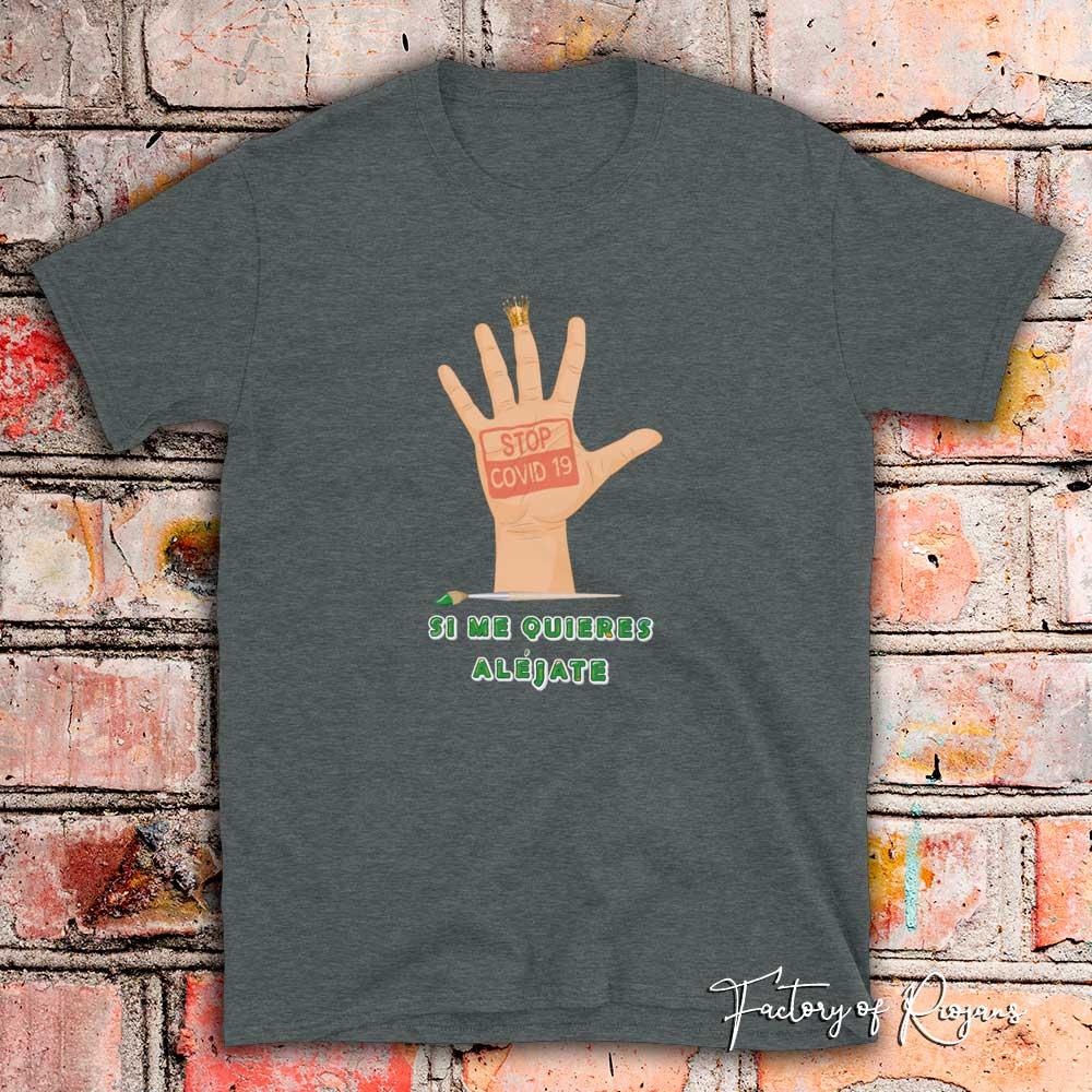 Camiseta unisex Si Me Quieres Aléjate