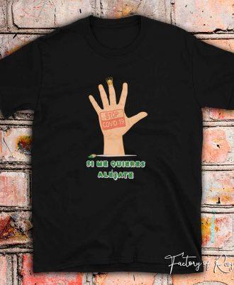 Camiseta color negro unisex Si me quieres aléjate