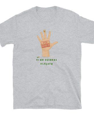 Camiseta color gris unisex Si me quieres aléjate