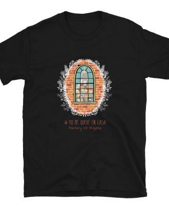 Camiseta unisex #Yo Me Quedé En Casa